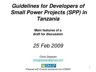 Guidelines for Developers of  Small Power Projects SPP in Tanzania  Main features of a  draft for discussion  25 Feb 200