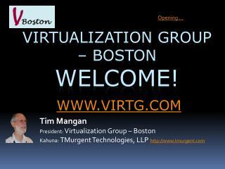 Virtualization Group – Boston Welcome!
