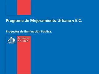 Programa de Mejoramiento Urbano y E.C.