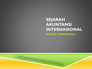 SEJARAH AKUNTANSI INTERNASIONAL
