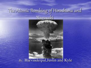 The Atomic Bombing of Hiroshima and Nagasaki