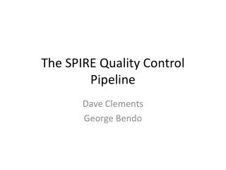 The SPIRE Quality Control Pipeline