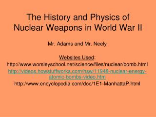 The History and Physics of Nuclear Weapons in World War II
