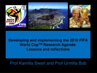 Developing and implementing the 2010 FIFA World Cup TM  Research Agenda:  Lessons and reflections
