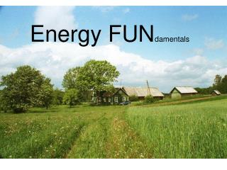 Energy FUN damentals