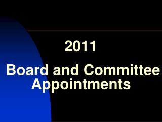 2011  Board and Committee Appointments