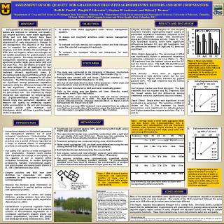 . ASSESSMENT OF SOIL QUALITY  FOR GRAZED PASTURES WITH AGROFORESTRY BUFFERS AND ROW CROP SYSTEMS