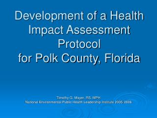 Development of a Health Impact Assessment Protocol for Polk County, Florida