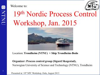 19 th  Nordic Process Control Workshop, Jan. 2015