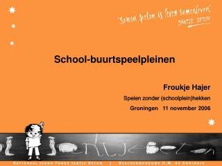 School-buurtspeelpleinen Froukje Hajer Spelen zonder (schoolplein)hekken