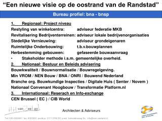 1.Regionaal: Project niveau Restyling van winkelcentra: adviseur federatie MKB
