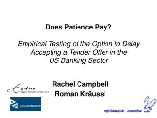 Does Patience Pay   Empirical Testing of the Option to Delay Accepting a Tender Offer in the  US Banking Sector