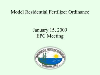 Model Residential Fertilizer Ordinance January 15, 2009 EPC Meeting