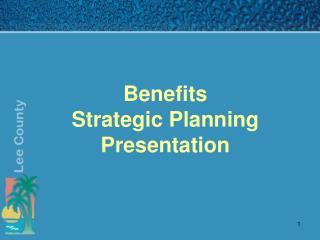 Benefits Strategic Planning  Presentation