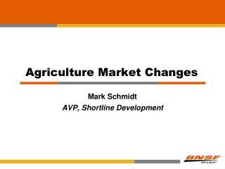 Agriculture Market Changes