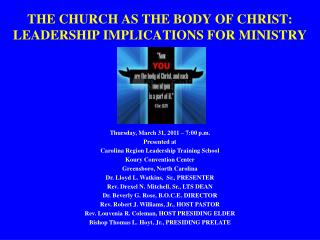 THE CHURCH AS THE BODY OF CHRIST: LEADERSHIP IMPLICATIONS FOR MINISTRY