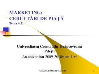 MARKETING; CERCETĂRI DE PIAŢĂ Tema 4(2)