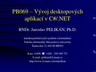 PB069 – Vývoj desktopových aplikací v C#/.NET