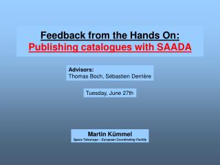 Feedback from the Hands On: Publishing catalogues with SAADA