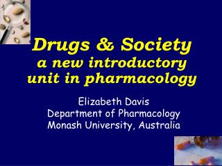 Drugs & Society a new introductory unit in pharmacology