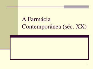 A Farmácia Contemporânea (séc. XX)
