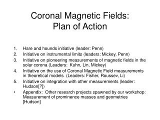 Coronal Magnetic Fields:   Plan of Action