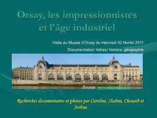 Orsay, les impressionnistes et l'âge industriel