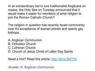 Answer: A. Anglican Communion