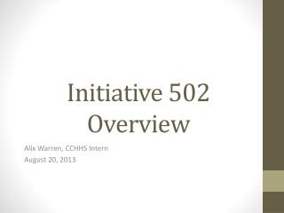 Initiative 502 Overview