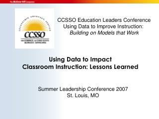 Using Data to Impact  Classroom Instruction: Lessons Learned