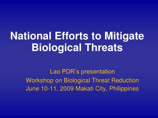 National Efforts to Mitigate Biological Threats