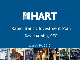 Rapid Transit Investment Plan David Armijo, CEO