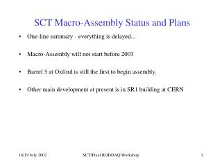 SCT Macro-Assembly Status and Plans