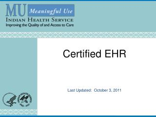 Certified EHR Last Updated:   October 3, 2011