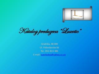 Katalog preduze c a �Luxotic�