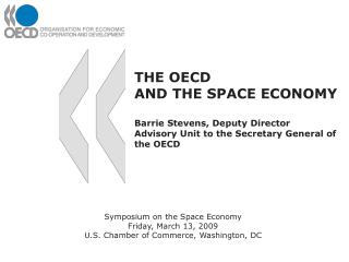 Symposium on the Space Economy  Friday, March 13, 2009 U.S. Chamber of Commerce, Washington, DC
