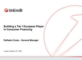 Building a Tier I  European Player  in Consumer Financing
