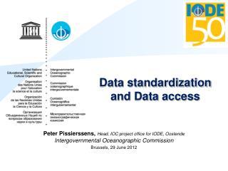 Data standardization and Data access