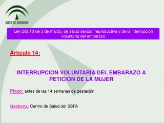 Articulo 14: INTERRUPCION VOLUNTARIA DEL EMBARAZO A PETICIÓN DE LA MUJER