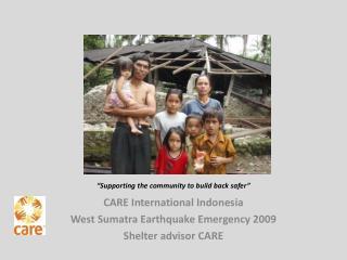 CARE International Indonesia West Sumatra Earthquake Emergency 2009  Shelter advisor CARE