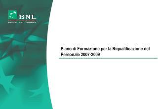 Piano di Formazione per la Riqualificazione del Personale 2007-2009
