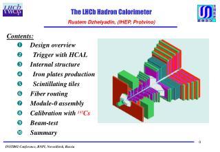 The LHCb Hadron Calorimeter Rustem Dzhelyadin, (IHEP, Protvino)