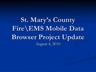 St. Mary's County Fire\EMS Mobile Data Browser Project Update