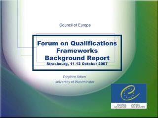 Forum on Qualifications Frameworks Background Report Strasbourg, 11-12 October 2007