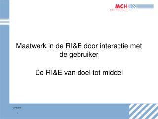 Maatwerk in de RI&E door interactie met de gebruiker