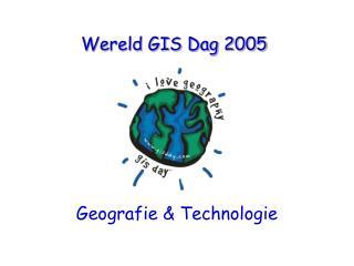Wereld GIS Dag 2005