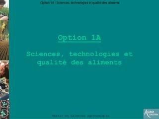 Option 1A Sciences, technologies et qualité des aliments