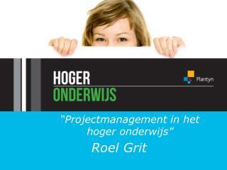 """""""Projectmanagement in het hoger onderwijs"""""""
