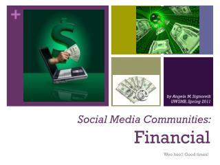 Social Media Communities:  Financial