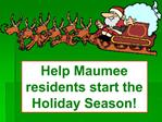 Help Maumee residents start the Holiday Season